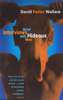 Brief Interviews With Hideous Men, Paperback / softback Book