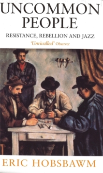 Uncommon People : Resistance, Rebellion and Jazz, Paperback / softback Book