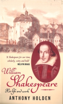 William Shakespeare : His Life and Work, Paperback Book