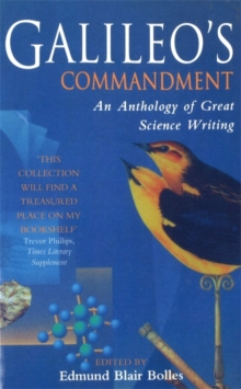 Galileo's Commandment : An Anthology of Great Science Writing, Paperback Book