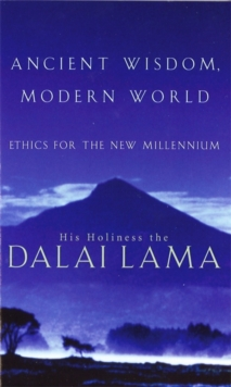 Ancient Wisdom, Modern World : Ethics for the New Millennium, Paperback / softback Book