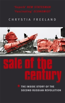 Sale of the Century : The Inside Story of the Second Russian Revolution, Paperback Book