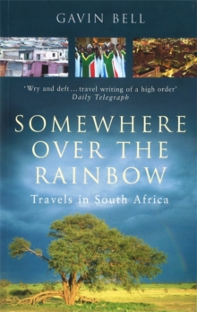 Somewhere Over the Rainbow : Travels in South Africa, Paperback Book