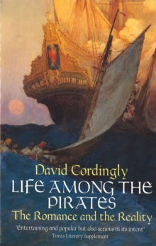 Life Among the Pirates : The Romance and the Reality, Paperback Book