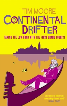 Continental Drifter : Taking the Low Road with the First Grand Tourist, Paperback Book