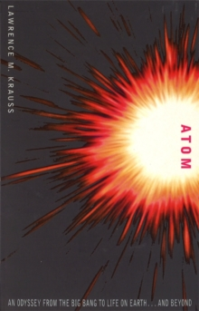 Atom : An Odyssey from the Big Bang to Life on Earth, Paperback Book