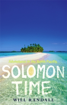 Solomon Time : Adventures in the South Pacific, Paperback / softback Book
