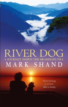 River Dog : A Journey Down the Brahmaputra, Paperback / softback Book