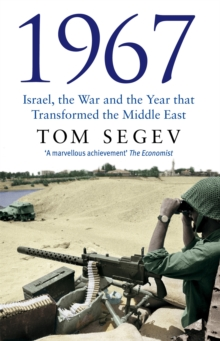 1967 : Israel, the War and the Year that Transformed the Middle East, Paperback Book