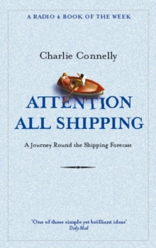 Attention All Shipping : A Journey Round the Shipping Forecast, Paperback Book