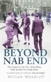 Beyond Nab End : The Sequel to The Road to Nab End, Paperback / softback Book
