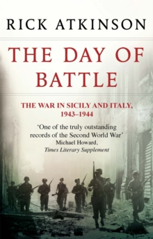 The Day Of Battle : The War in Sicily and Italy 1943-44, Paperback / softback Book
