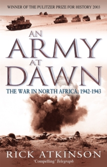 An Army at Dawn : The War in North Africa, 1942-1943, Paperback Book