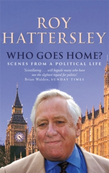 Who Goes Home? : Scenes from a Political Life, Paperback / softback Book