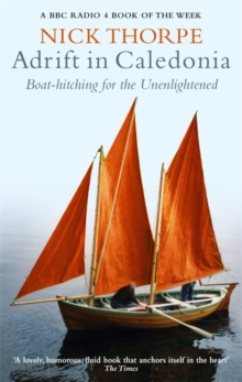Adrift in Caledonia : Boat-hitching for the Unenlightened, Paperback Book