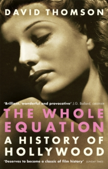 The Whole Equation : A History of Hollywood, Paperback Book