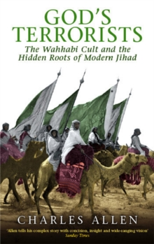 God's Terrorists : The Wahhabi Cult and the Hidden Roots of Modern Jihad, Paperback Book