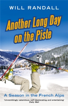 Another Long Day on the Piste : A Season in the French Alps, Paperback Book