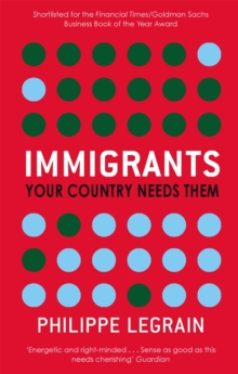 Immigrants : Your Country Needs Them, Paperback Book