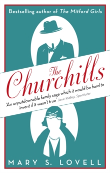 The Churchills : A Family at the Heart of History - from the Duke of Marlborough to Winston Churchill, Paperback Book