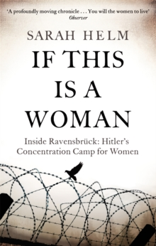 If This is A Woman : Inside Ravensbruck: Hitler's Concentration Camp for Women, Paperback Book