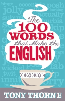 The 100 Words That Make The English, Paperback Book