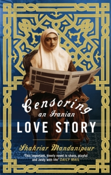 Censoring an Iranian Love Story, Paperback Book
