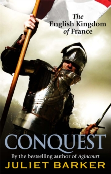 Conquest : The English Kingdom of France 1417-1450, Paperback / softback Book