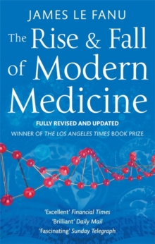 The Rise and Fall of Modern Medicine, Paperback Book