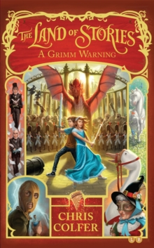 The Land of Stories: A Grimm Warning : Book 3, Paperback Book