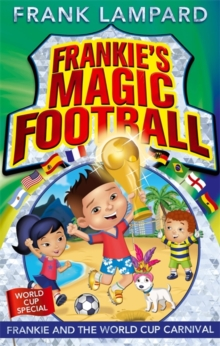 Frankie's Magic Football: Frankie and the World Cup Carnival : Book 6, Paperback / softback Book