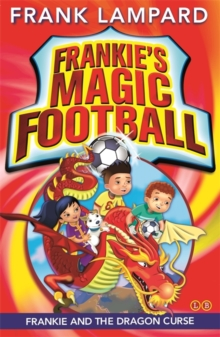 Frankie's Magic Football: Frankie and the Dragon Curse : Book 7, Paperback Book