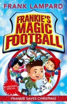 Frankie's Magic Football: Frankie Saves Christmas : Book 8, Paperback / softback Book