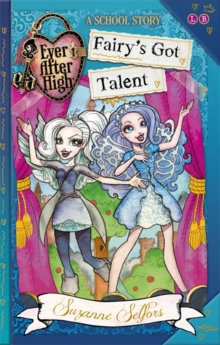 Fairy's Got Talent : A School Story, Paperback Book