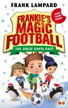 Frankie's Magic Football: The Great Santa Race : Book 13, Paperback Book