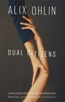 Dual Citizens : Shortlisted for the Giller Prize 2019, Paperback / softback Book