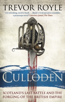 Culloden : Scotland's Last Battle and the Forging of the British Empire, Paperback Book