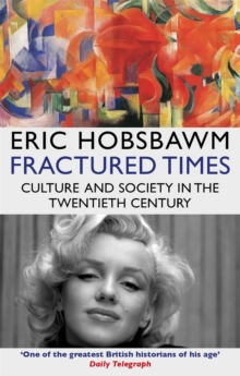 Fractured Times : Culture and Society in the Twentieth Century, Paperback Book