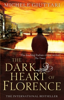 The Dark Heart of Florence, Paperback / softback Book