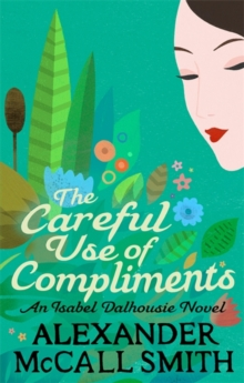 The Careful Use Of Compliments, Paperback / softback Book