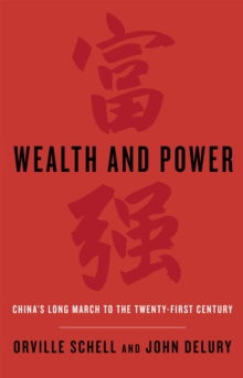 Wealth and Power : China's Long March to the Twenty-first Century, Paperback Book