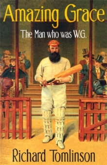 Amazing Grace : The Man Who Was W.G., Paperback Book