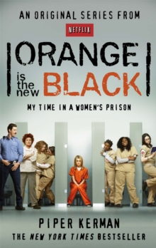 Orange Is the New Black : My Time in a Women's Prison, Paperback / softback Book