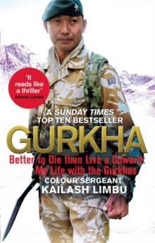Gurkha : Better to Die than Live a Coward: My Life in the Gurkhas, Paperback / softback Book