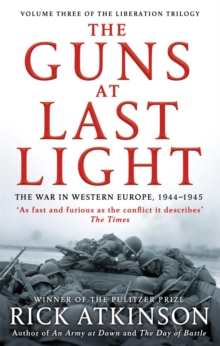 The Guns at Last Light : The War in Western Europe, 1944-1945, Paperback / softback Book
