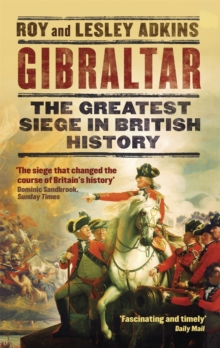 Gibraltar : The Greatest Siege in British History, Paperback / softback Book