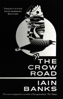 The Crow Road : 'One of the best opening lines of any novel' (Guardian), Paperback / softback Book
