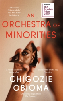 An Orchestra of Minorities : Shortlisted for the Booker Prize 2019, Paperback / softback Book