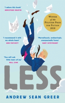 Less : Winner of the Pulitzer Prize for Fiction 2018, Paperback / softback Book