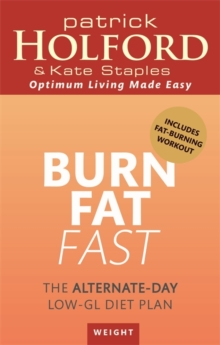 Burn Fat Fast : The Alternate-Day Low-GL Diet Plan, Paperback Book
